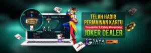 Bandar Judi Joker Dealer Jayagaming